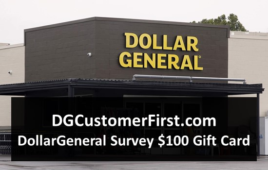 DGCustomerFirst.com - DollarGeneral Survey $100 Gift Card