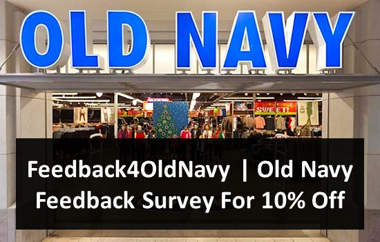 Feedback4OldNavy - Old Navy Feedback Survey For 10% Off