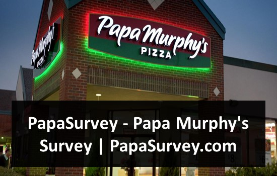 PapaSurvey - Papa Murphy's Survey - PapaSurvey.com