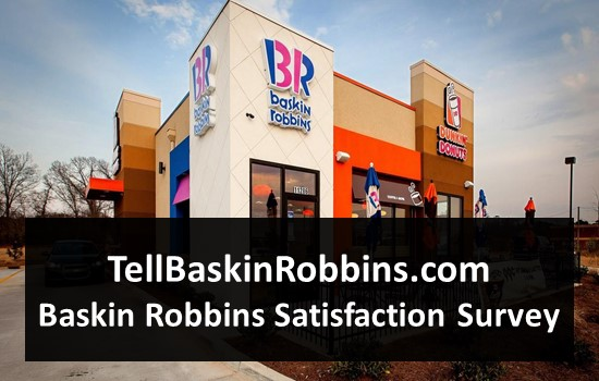 TellBaskinRobbins.com - Baskin Robbins Satisfaction Survey
