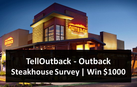 TellOutback - Outback Steakhouse Survey - Win $1000